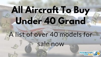 All Aircraft for Sale Under 40 Grand