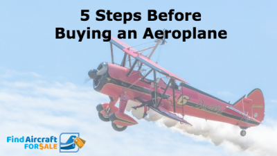 5 Steps to Take Before Buying an Aeroplane