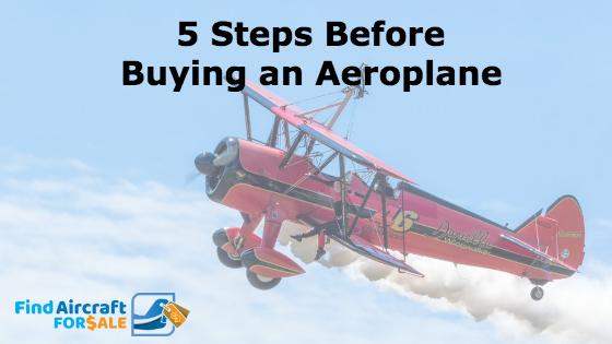 5 Steps to Take Before Buying an Aeroplane