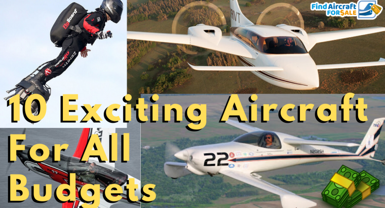 10 Head-Turning Aircraft for all Budgets